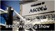 Ascot 'BRIDE' Wedding Show